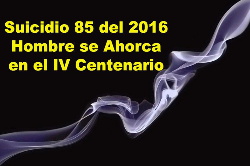 Suicidio 85 del 2016: Hombre se Ahorca en el IV Centenario
