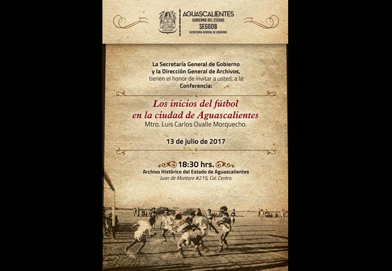 """Archivo Histórico Impartirá la Conferencia """"Los Inicios del Fútbol en la Ciudad de Aguascalientes"""""""