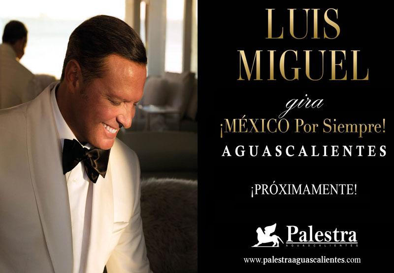 Luis Miguel Llegará con su Show a Aguascalientes