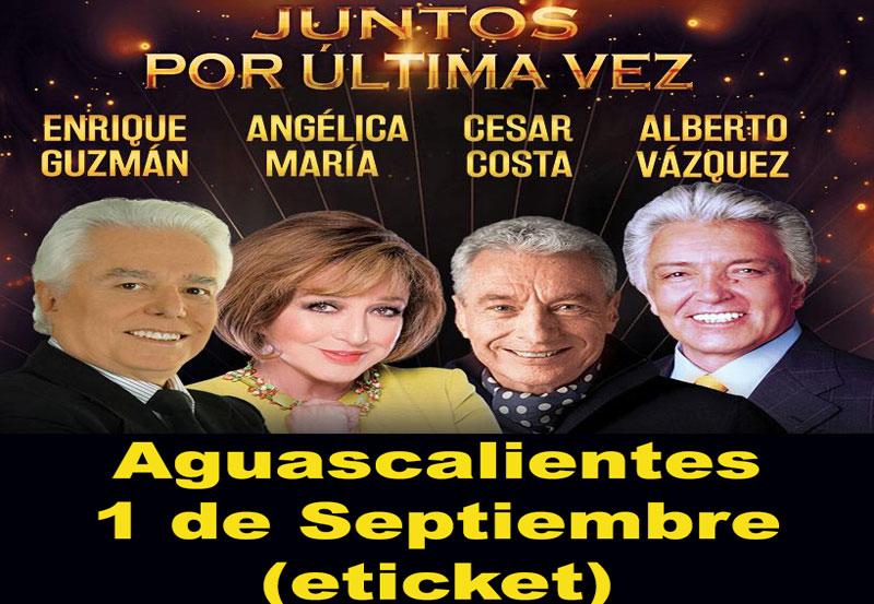"""""""Juntos por Última Vez"""" en Aguascalientes"""